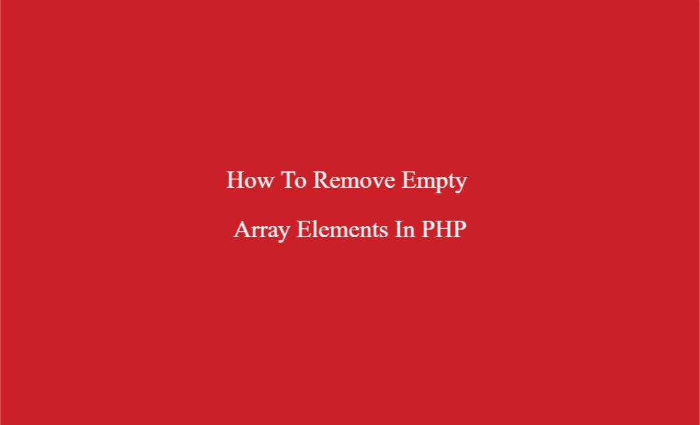 Remove empty values from array in PHP | Pakainfo